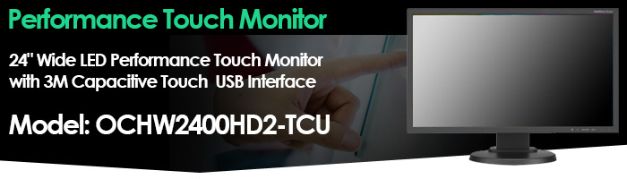 """24"""" Wide LED Performance Touch Monitor with 3M Capacitive Touch , USB Interface Model: OCHW2400HD2-TCU"""