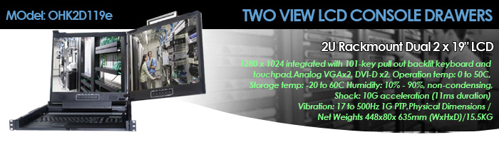 """TWO VIEW LCD CONSOLE DRAWERS - 2U Rackmount Dual 2 x 19"""" LCD (Model: OHK2D119e)"""